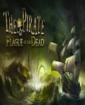 The Pirate: Plague of the Dead Free Download game