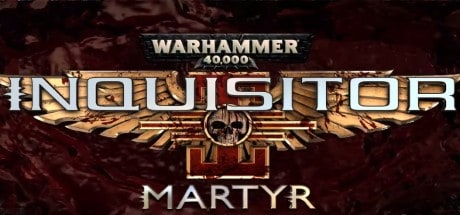 Warhammer 40,000 Inquisitor - Martyrn Free Download game