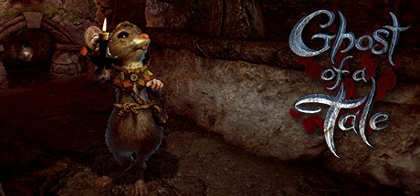 Ghost of a Tale Download game